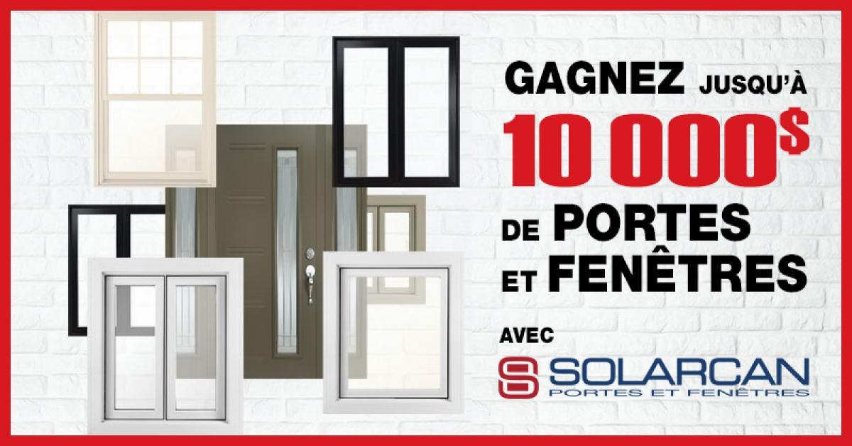 Concours gagnez jusqu 39 10 000 de portes et fen tres for Fenetre solarcan